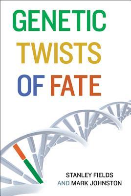 Genetic Twists of Fate By Fields, Stanley/ Johnston, Mark