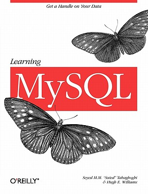 Learning MySQL By Tahaghoghi, Seyed M. M./ Williams, Hugh E.